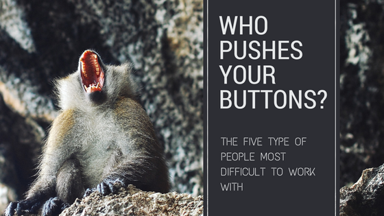 Who Pushes Your Buttons? The Five Personality Types