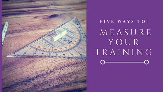 Five Ways to Measure Training, So Your Budget Doesn't Get Cut