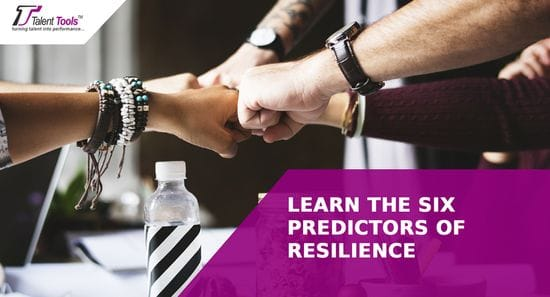 Learn the Six Predictors of Resilience