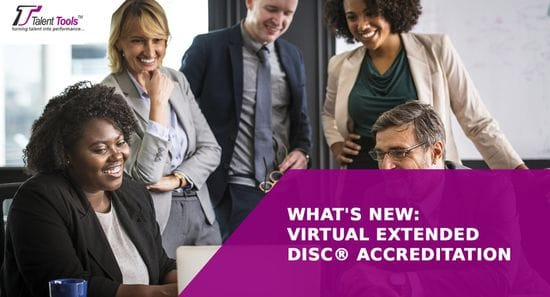 What's New: Virtual Extended DISC® Accreditation