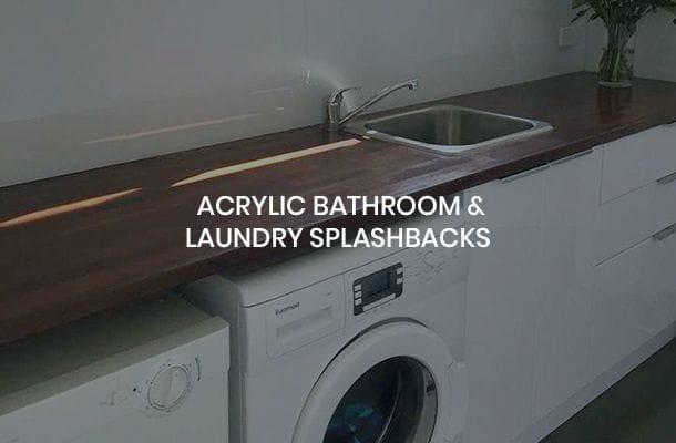 Acrylic Bathroom & Laundry Splashbacks