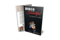 Broken To Be Beautiful