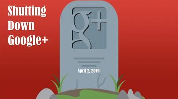 Google Plus closing down