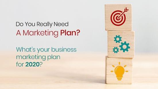 Do You Really Need A Marketing Plan?