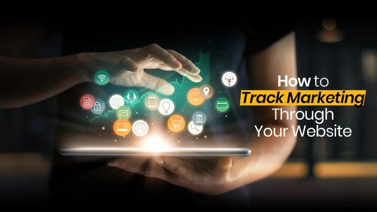 How to Track Marketing Through Your Website Today