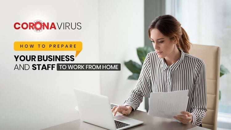 Coronavirus: How to prepare your business and staff to work from home