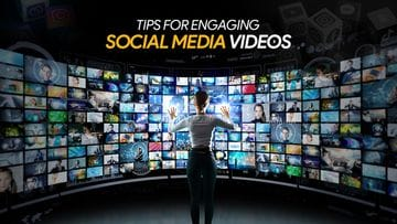 Tips For Making Engaging Social Media Videos