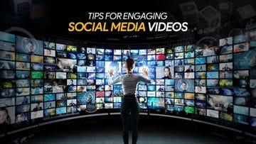 Tips For Making Engaging Social Media Videos