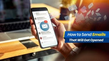 How to Send Emails That Will Get Opened