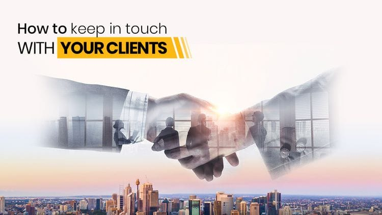 How to Keep in Touch With Your Clients