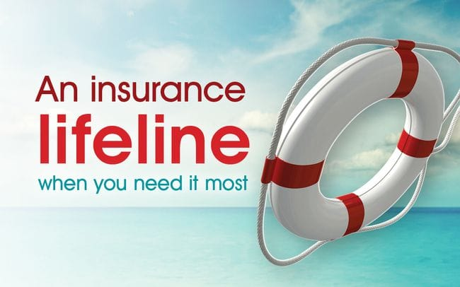 An insurance lifeline when you need it most