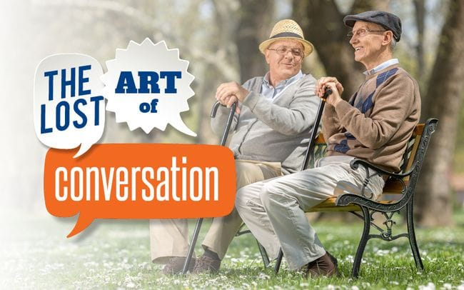 The lost art of conversation