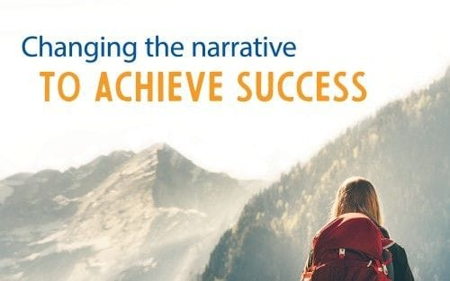 Changing the narrative to achieve success