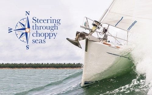 Steering through choppy seas
