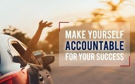 Make yourself accountable for your success