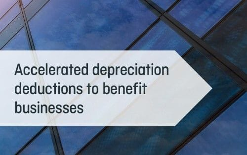 Accelerated depreciation deductions to benefit businesses
