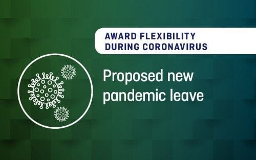 Award flexibility during coronavirus - Proposed new pandemic leave