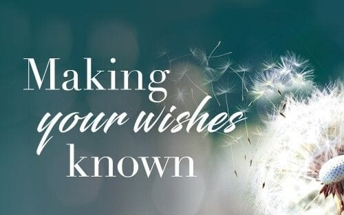 Making your wishes known