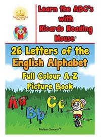 Learn the ABC's with Ricardo Reading Mouse(R): 26 Letters of the English Alphabet Full Colour A-Z Picture Book by Melissa Savonof
