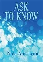 Ask to know by Nola Ann Lean