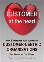 Customer at Heart by John O'Connor and Peter Whitelaw