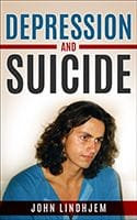 Depression and Suicide by John Lindhjem