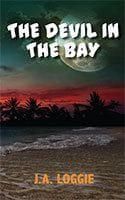 The Devil in the Bay by J.A. Loggie