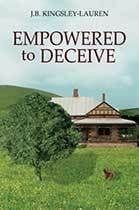 Empowered To Deceive by JB Kingsley-Lauren