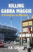 Killing Gabba Maggie by J.A. Loggie