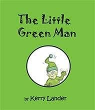 The Little Green Man by Kerry Lander
