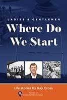 Where Do We Start - LADIES AND GENTLEMEN by Ray Cross