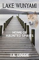 Lake Wunyami - Home of Haunted Spirits by Joy Loggie