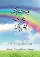 Looking Into The Light by Beverley Louise Halshaw-Young