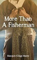 More Than A Fisherman by Macquin Kilagi Maino