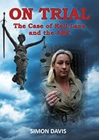 On Trial: The Case of Keli Lane and the ABC by Simon Davis