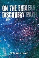 On The Endless Discovery Path by Nola Ann Lean