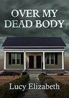 Over My Dead Body by Lucy Elizabeth