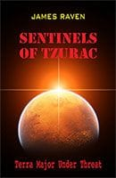 Sentinels of Tzurac by James Raven