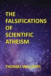 The Falsification of Scientific Atheism by Thomas Williams
