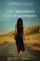 Take Memories, Leave Foot prints by Lily Yang