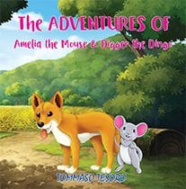 The Adventures of Amelia the Mouse and Digger the Dingo by Tommaso Tesoro