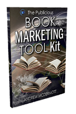 The Publicious Book Marketing Toolkit by Andrew McDermott