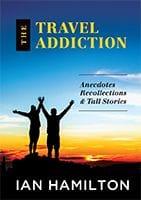 The Travel Addiction by Ian Hamilton