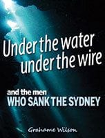 Under the Water, Under the Wire by Grahame Wilson