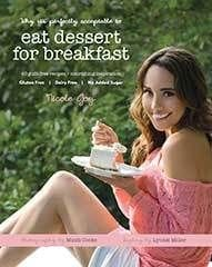 Eat Deserts for Breakfast by Nicole Joy