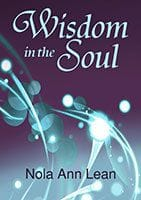 Wisdom in the Soul by Nola Ann Lean