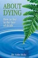 About Dying by Dr Collin Dicks
