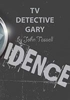 TV Detective Gary by John Tassel