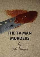 The TV Man Murders by John Tassel