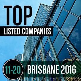 2016 BRISBANE TOP LISTED COMPANIES | 11-20